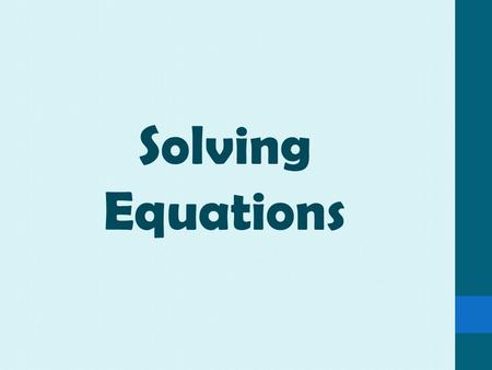 Solving Equations. An equation links an algebraic expression and a number, or two algebraic expressions with an equals sign. For example: x + 7 = 13 is.