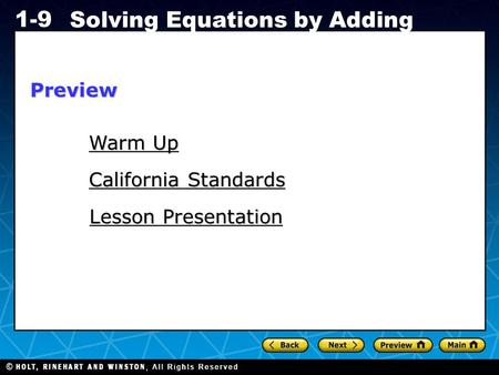 Holt CA Course 1 1-9 Solving Equations by Adding Warm Up Warm Up Lesson Presentation Lesson Presentation California Standards California StandardsPreview.