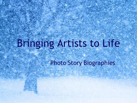 Bringing Artists to Life Photo Story Biographies.