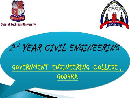 2 nd YEAR CIVIL ENGINEERING GOVERNMENT ENGINEERING COLLEGE, GODHRA.
