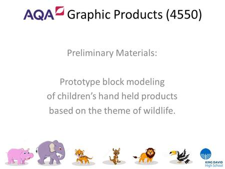 Graphic Products (4550) Preliminary Materials: Prototype block modeling of children's hand held products based on the theme of wildlife.