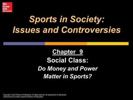 <strong>Sports</strong> in Society: Issues and Controversies Chapter 9 Social Class: Do Money and Power Matter in <strong>Sports</strong>?