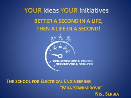 "T HE SCHOOL FOR E LECTRICAL E NGINEERING M IJA S TANIMIROVIC "" N IS, S ERBIA."