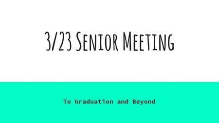 3/23 Senior Meeting To Graduation and Beyond. Yearbook ● Yearbooks can be purchased online at balfour.com ● $65.00 ● Once sold out, no more will be available.