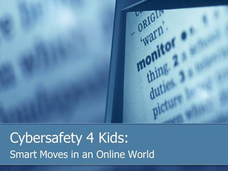 Cybersafety 4 Kids: Smart Moves in an Online World.