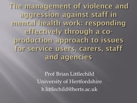 Prof Brian Littlechild University of Hertfordshire