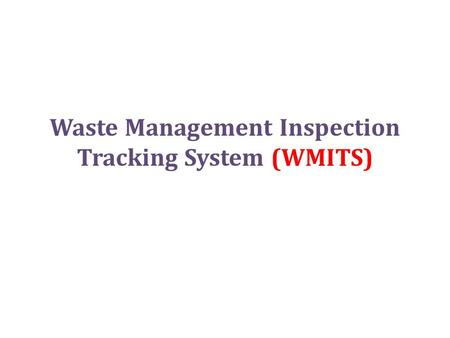 Waste Management Inspection Tracking System (WMITS)