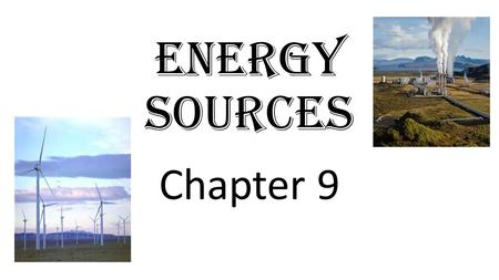 Energy sources Chapter 9. Energy cannot be created or destroyed according to the law of conservation of energy, but energy can be CONVERTED from one form.