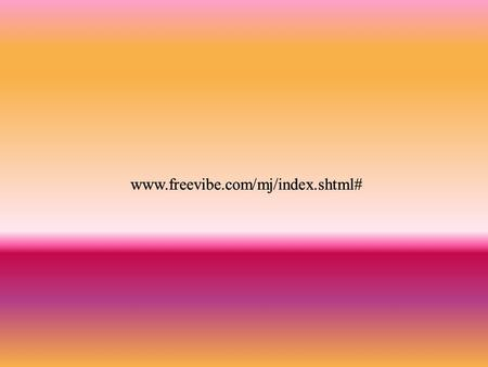 Www.freevibe.com/mj/index.shtml#. In today's world we find ourselves faced with many problems and complications that threaten the balance and the well.