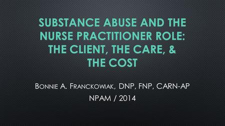 BAF/2014 E VERY NURSE IS AN ADDICTIONS NURSE. BAF/2014.