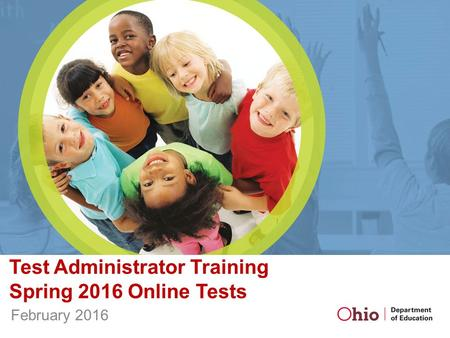 Test Administrator Training Spring 2016 Online Tests February 2016.