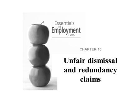 CHAPTER 15 Unfair dismissal and redundancy claims.