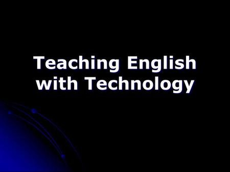 Teaching English with Technology. A little bit of history…. Web 1.0 1960 – 1970: Tape recorders, laboratories. 1960 – 1970: Tape recorders, laboratories.