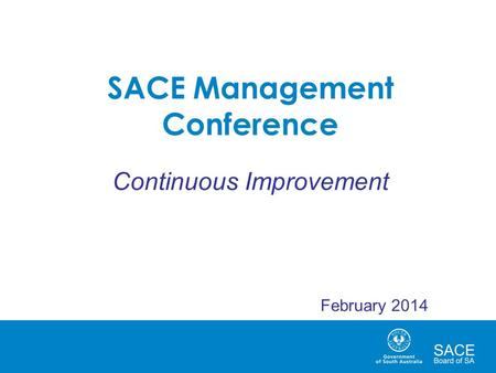 SACE Management Conference Continuous Improvement February 2014.