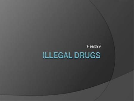 Health 9. Bellringer  List several drugs that you think are commonly abused. Why do you think people try illegal drugs?