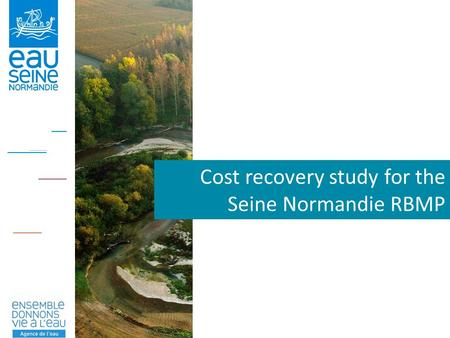 Cost recovery study for the Seine Normandie RBMP.