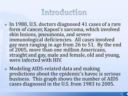 IIn 1980, U.S. doctors diagnosed 41 cases of a rare form of cancer, Kaposi's sarcoma, which involved skin lesions, pneumonia, and severe immunological.