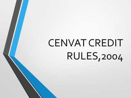 CENVAT CREDIT RULES,2004. Eligible Duties [Rule 3] Duties / TaxesLevied Under (a)Basic Excise Duty (BED) levied on Excisable Goods, and Additional Duty.