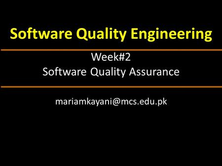 Week#2 Software Quality Assurance Software Quality Engineering.