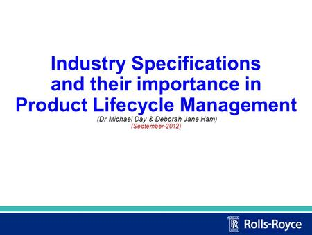 1 Industry Specifications and their importance in Product Lifecycle Management (Dr Michael Day & Deborah Jane Ham) (September-2012)