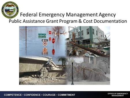 Federal Emergency Management Agency Public Assistance Grant Program & Cost Documentation.