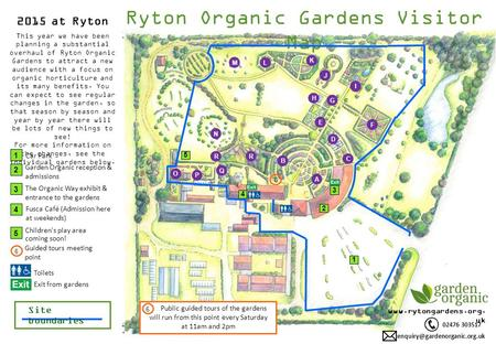 02476 303517  uk Site boundaries Ryton Organic Gardens Visitor Map H I E G J L Q P R B 2015 at Ryton.