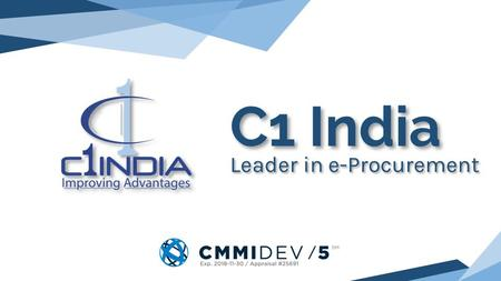 C1 India Leader in e-Procurement. About us Industry Leader in e-Procurement since 2000 Pioneer in providing e-Procurement as SaaS Implemented some of.