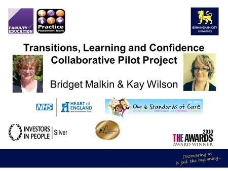 Transitions, Learning and Confidence Collaborative Pilot Project Bridget Malkin & Kay Wilson.