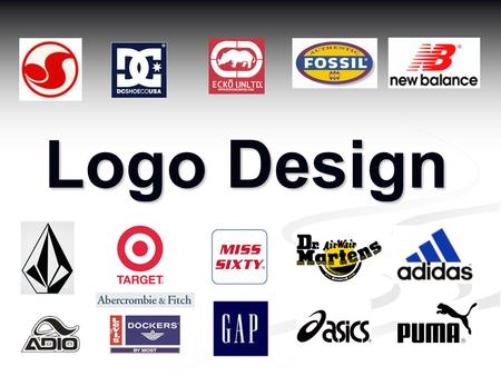 Logo Design. Part 1: Logo Design You are going to learn about logo design You will apply what you learn in today's assignment to a logo design project.