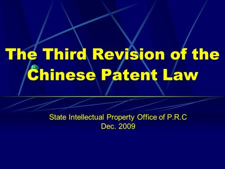 The Third Revision of the Chinese Patent Law State Intellectual Property Office of P.R.C Dec. 2009.