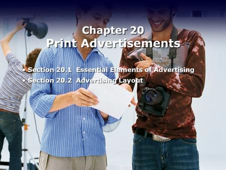 Section 20.1 Essential Elements of Advertising Section 20.2 Advertising Layout Section 20.1 Essential Elements of Advertising Section 20.2 Advertising.