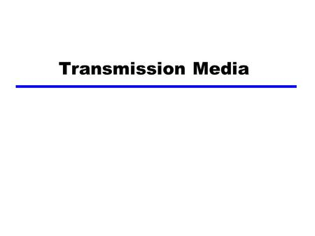 Transmission Media. Overview zGuided - wire zUnguided - wireless zCharacteristics and quality determined by medium and signal zFor guided, the medium.