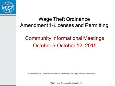 """Delivering Outstanding Services"" Wage Theft Ordinance Amendment 1-Licenses and Permitting Community Informational Meetings October 5-October 12, 2015."