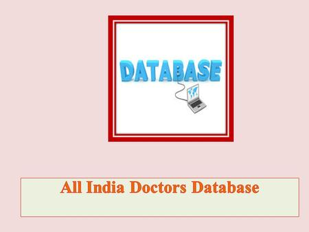 e-Branding India Technologies provides one of the most demanding All India Doctors Database. This database has more than 3 lacs entries. This database.