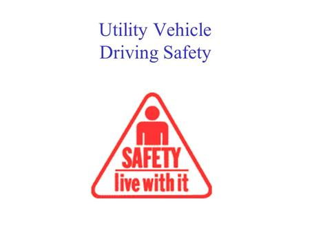 Utility Vehicle Driving Safety. Types of Utility Vehicles Golf Carts Gator Vehicles Toro Vehicles Daihatsu.