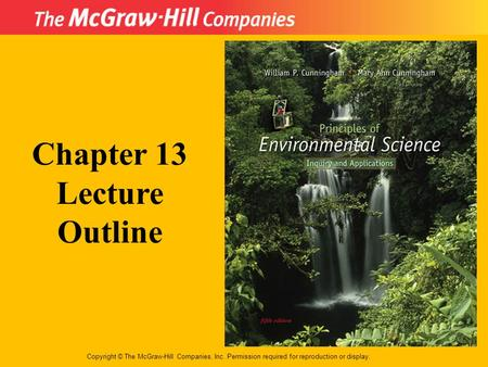 Copyright © The McGraw-Hill Companies, Inc. Permission required for reproduction or display. Chapter 13 Lecture Outline.