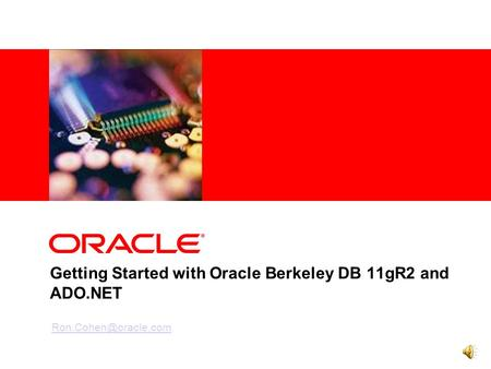 Getting Started with Oracle Berkeley DB 11gR2 and ADO.NET