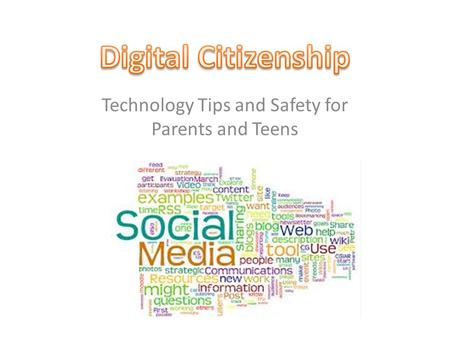Technology Tips and Safety for Parents and Teens.