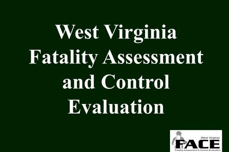 West Virginia Fatality Assessment and Control Evaluation.