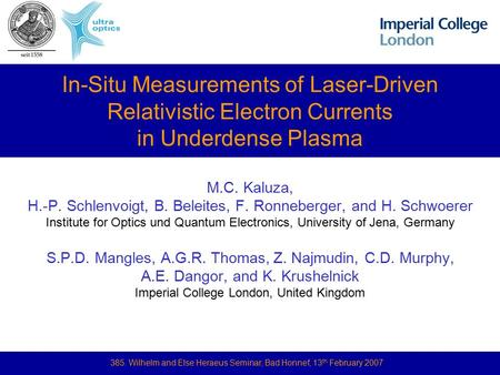 In-Situ Measurements of Laser-Driven Relativistic Electron Currents in Underdense Plasma M.C. Kaluza, H.-P. Schlenvoigt, B. Beleites, F. Ronneberger, and.