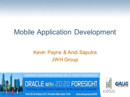 Mobile Application Development Kevin Payne & Andi Saputra JWH Group.
