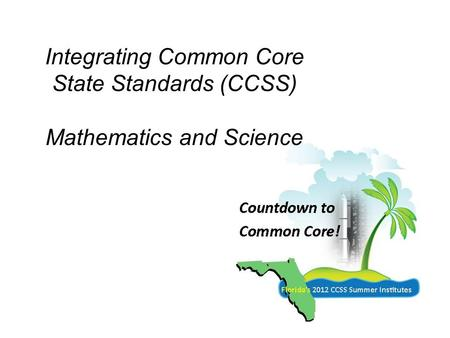 Integrating Common Core State Standards (CCSS) Mathematics and Science.