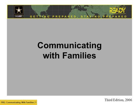 FRG: Communicating With Families | 1 Communicating with Families Third Edition, 2006.