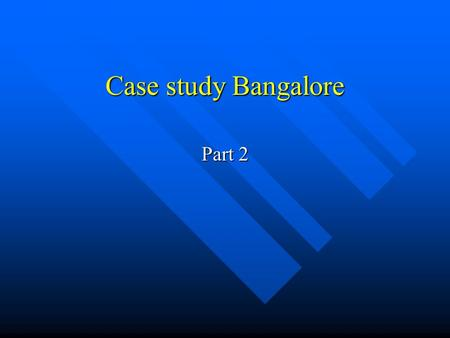 Case study Bangalore Part 2. Objectives To assess whether there is inequality Inequality in Bangalore To assess whether there is inequality Inequality.
