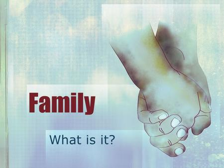 Family What is it?. MODERN FAMILY You Tube Video.
