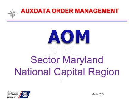 AUXDATA ORDER MANAGEMENT March 2015 Sector Maryland National Capital Region.