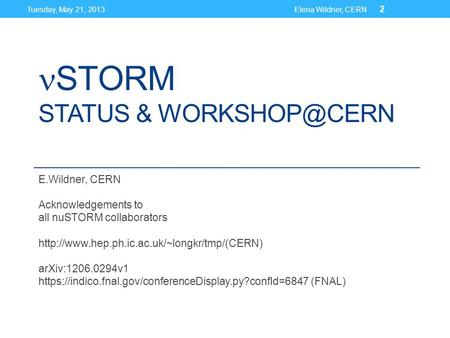 STORM STATUS & E.Wildner, CERN Acknowledgements to all nuSTORM collaborators  arXiv:1206.0294v1.