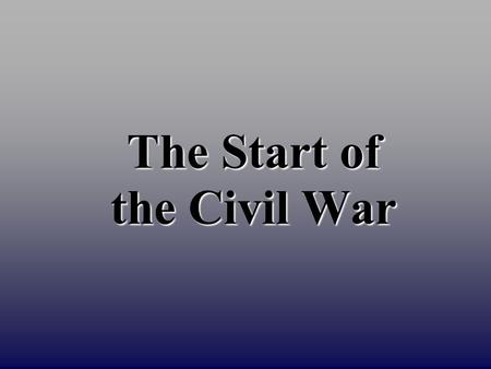 The Start of the Civil War. Lincoln Faces A Crisis When Abraham Lincoln takes office seven states have left the Union. In his inaugural address on March.
