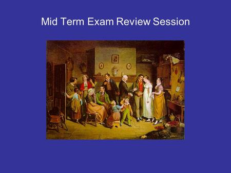 Mid Term Exam Review Session. Test Format This test will employ multiple choice, true/false, and short answer questions. It will also include essay questions.
