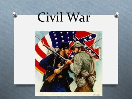 Civil War. Secession O December 20, 1860 - South Carolina 1 st southern state to secede O January 9, 1861 – Mississippi secedes O Next day, Florida and.